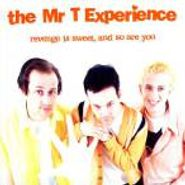 The Mr. T Experience, Revenge Is Sweet, and So Are You (CD)