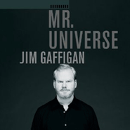 Jim Gaffigan, Mr. Universe (CD)