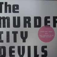 """The Murder City Devils, Every Day I Rise B/W Ball Busters In The Peanut Gallery  (7"""")"""