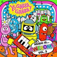 Yo Gabba Gabba!, Music Is Awesome! Vol. 3 (CD)