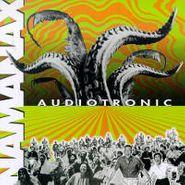 Namanax, Audiotronic (CD)