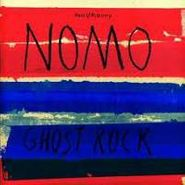NOMO, Ghost Rock (CD)