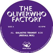 "The Oliverwho Factory, Galactic Transit (12"")"