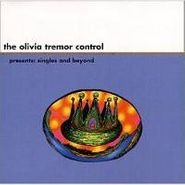 The Olivia Tremor Control, Presents: Singles And Beyond (CD)