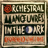 "Orchestral Manoeuvres In The Dark, (Forever) Live And Die (Extended Mix) (12"")"