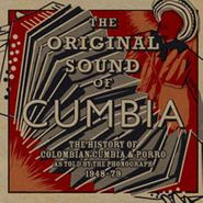 Various Artists, The Original Sound Of Cumbia: The History of Colombian Cumbia & Porro (CD)