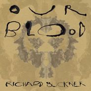 Richard Buckner, Our Blood (LP)