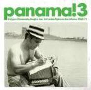 Various Artists, Panama! 3: Calypso Panameno, Guajira Jazz and Cumbia Tipica on Theisthmus 1960-1975 (CD)