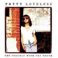 Patty Loveless, The Trouble With The Truth (CD)