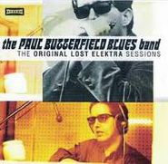 The Paul Butterfield Blues Band, The Original Lost Elektra Sessions