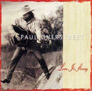 Paul Overstreet, Love Is Strong (CD)