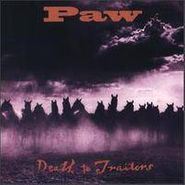 Paw, Death To Traitors (CD)