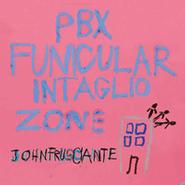John Frusciante, PBX Funicular Intaglio Zone (CD)