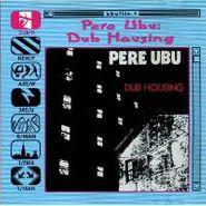 Pere Ubu, Dub Housing [Import] (CD)