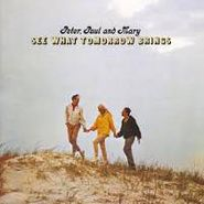 Peter, Paul And Mary, See What Tomorrow Brings (CD)