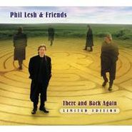 Phil Lesh & Friends, There and Back Again [Limited Edition] (CD)