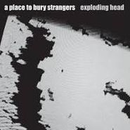 A Place To Bury Strangers, Exploding Head (CD)