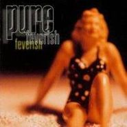 Pure, Feverish (CD)