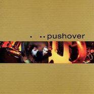 Pushover, Pushover (CD)