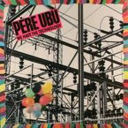 Pere Ubu, We Have The Technology (EP)