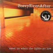 Sorry Ever After, Meet Us When The Lights Go Low [Home Grown] (LP)