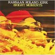 Rahsaan Roland Kirk, Bright Moments (CD)