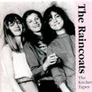 The Raincoats, The Kitchen Tapes (CD)