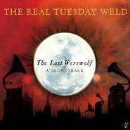 The Real Tuesday Weld, The Last Werewolf (CD)