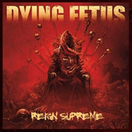 Dying Fetus, Reign Supreme (CD)