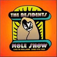 The Residents, Mole Show (Live In Holland June 6th 1983) (CD)