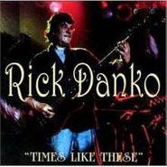 Rick Danko, Times Like These (CD)