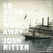 Josh Ritter, So Runs The World Away (CD)