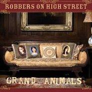 Robbers On High Street, Grand Animals (CD)
