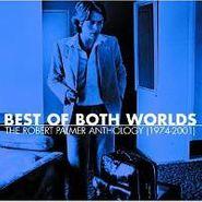Robert Palmer, Best Of Both Worlds: Anthology (CD)