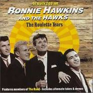 Ronnie Hawkins, The Roulette Years (CD)