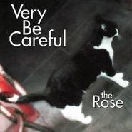 Very Be Careful, The Rose (CD)