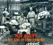 Roy Acuff, The King Of Country Music (CD)