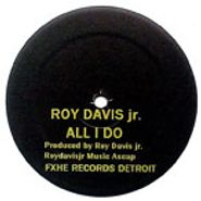 "Roy Davis Jr., All I Do / Da-Teys (12"")"