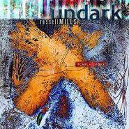 Russell Mills / Undark, Pearl & Umbra (CD)