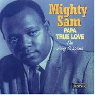 Mighty Sam McClain, Papa True Love: The Amy Sessions (CD)