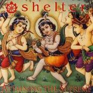 Shelter, Attaining The Supreme (CD)