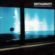 Smith & Mighty, Big World Small World (CD)