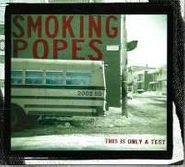 Smoking Popes, This Is Only A Test (CD)