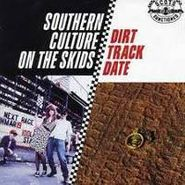 Southern Culture On The Skids, Dirt Track Date (CD)