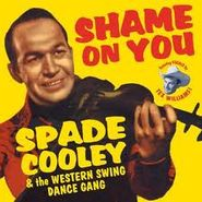 Spade Cooley & The Western Swing Dance Gang, Shame On You (CD)