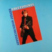 Dave Edmunds, Repeat When Necessary (LP)
