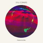 Still Corners, Creatures Of An Hour (CD)