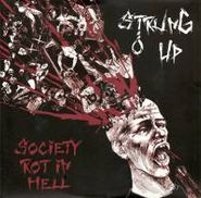 Strung Up, Society Rot In Hell & More (CD)