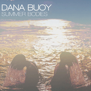 Dana Buoy, Summer Bodies (CD)