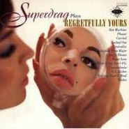 Superdrag, Regretfully Yours (CD)